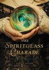 The Spiritglass Charade - Colleen Gleason