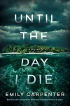 Until the Day I Die - Clara Emily Carpenter