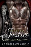 Severed Justice - K.T. Fisher, Ava Manello