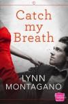 Catch My Breath - Lynn Montagano