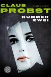 Nummer Zwei: Thriller - Claus Probst