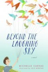 Beyond the Laughing Sky - Michelle Cuevas, Julie Morstad