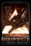 Gideon Smith and the Brass Dragon - David Barnett