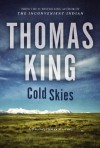 Cold Skies - Thomas King