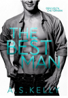 The Best Man  - A. S. Kelly