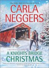 A Knights Bridge Christmas (Swift River Valley) - Carla Neggers