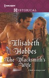 The Blacksmith's Wife (Harlequin Historical) - Elisabeth Hobbes
