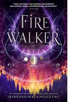 Firewalker (The Worldwalker Trilogy) - Josephine Angelini