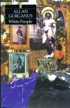 Allan Gurganus - White People 1. publ. -