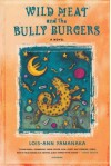 Wild Meat and the Bully Burgers - Lois-Ann Yamanaka