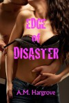 Edge of Disaster - A.M. Hargrove