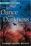 A Dance with Darkness - Courtney Allison Moulton