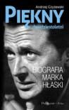 Piękny dwudziestoletni. Biografia Marka Hłaski - Andrzej Czyżewski
