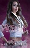Mystify (Mystyx, #2) - Artist Arthur