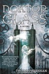 Doktor Glass - Thomas  Brennan