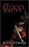 As Blood Rages - Bitten Twice