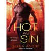 Hot as Sin (Hot Shots: Men of Fire #2) - Bella Andre