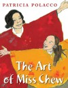 The Art of Miss Chew - Patricia Polacco