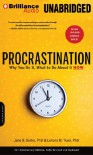 Procrastination: Why You Do It, What to Do about It Now - Jane B. Burka, Lenora M. Yuen, Sandra Burr