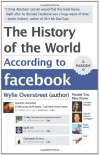 The History of the World According to Facebook - Wylie Overstreet