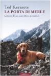 La porta di Merle. Lezioni da un cane libero pensatore - Ted Kerasote, R. Giaccari