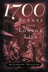 1700: Scenes from London Life - Maureen Waller