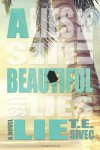 A Beautiful Lie (Playing with Fire Series) (Volume 1) - T.E. Sivec