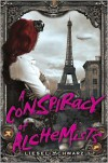 A Conspiracy of Alchemists (Chronicles of Light and Shadow #1) - Liesel Schwarz