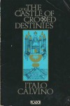 The Castle Of Crossed Destinies - Italo Calvino, William Weaver