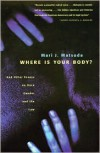 Where Is Your Body? And Other Essays on Race, Gender, and the Law - Mari J. Matsuda
