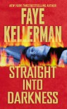 Straight into Darkness - Faye Kellerman