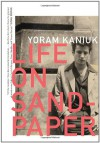 Life on Sandpaper - Yoram Kaniuk, Anthony Berris