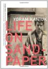 Life on Sandpaper - Yoram Kaniuk, Anthony Berris