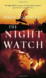 The Nightwatch - Sergei Lukyanenko, Andrew Bromfield