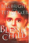Blessed Child - Ted Dekker, Bill Bright