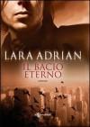 Il bacio eterno - Lara Adrian