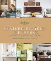 Restore. Recycle. Repurpose.: Create a Beautiful Home - Randy Florke, Nancy J. Becker