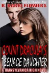 Count Dracula's Teenage Daughter (Transylvanica High Series #1) - R. Barri Flowers