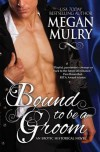 Bound to Be a Groom - Megan Mulry