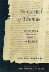 The Gospel of Thomas: Discovering the Lost Words of Jesus - John Dart, Ray Riegert, John Dominic Crossan