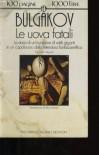 Le uova fatali - Mikhail Bulgakov, Aldo Ferrari