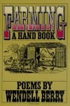 Farming: A Hand Book - Wendell Berry