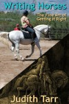 Writing Horses: The Fine Art of Getting It Right - Judith Tarr