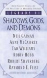 Legends II: Shadows, Gods and Demons - Anne McCaffrey, Robert Silverberg, Tad Williams, Raymond E. Feist, Neil Gaiman, Robin Hobb