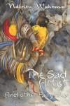The Sad Artist and Other Fairytales - Ndiritu Wahome