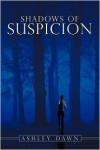 Shadows of Suspicion - Ashley Dawn