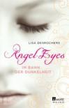 Im Bann der Dunkelheit (Angel Eyes, #2) - Lisa Desrochers