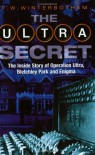 The Ultra Secret: The Inside Story of Operation Ultra, Bletchley Park and Enigma - F.W. Winterbotham