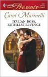 Italian Boss, Ruthless Revenge - Carol Marinelli