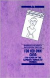 For Her Own Good: 150 Years Of The Experts' Advice To Women - Barbara Ehrenreich, Deirdre English